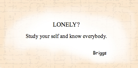 Lonely? Look at yourself and know everybody